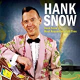 Snow,Hank: Hank Snow's Most Requested of All Time (Audio CD (Digipack))