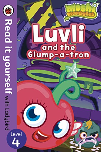 Moshi Monsters: Luvli and the Glump-a-tron - Read it yourself with Ladybird: Level 4 (Read It Yourself Level 4)