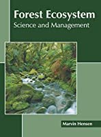 Forest Ecosystem: Science and Management
