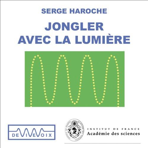 Couverture de Jongler avec la lumière - Une exploration du monde quantique