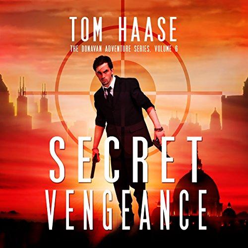 Secret Vengeance: Donavan Adventure Series, Book 6
