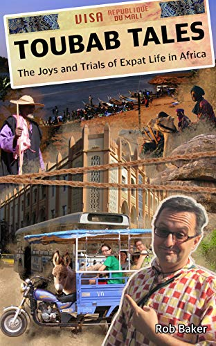 Toubab Tales: The Joys and Trials of Expat Life in Africa