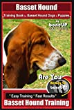 Basset Hound Training Book for Basset Hound Dogs & Puppies By BoneUP DOG Trainin: Are You Ready to Bone Up?  Easy Training * Fast Results Basset Hound Training