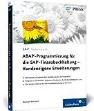 ABAP-Programmierung für die SAP-Finanzbuchhaltung – Kundeneigene Erweiterungen: User-Exits und BAdIs für SAP FI