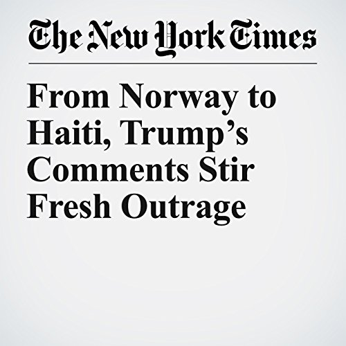 From Norway to Haiti, Trump's Comments Stir Fresh Outrage copertina