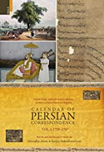 Calendar of Persian Correspondence With and Introduction by Muzaffar Alam and Sanjay Subrahmanyam, Volume I: 1759-1767 (National Archives of India Archives in India Historical Reprints)