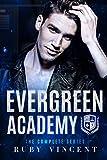 Evergreen Academy - The Complete Series: A Dark High School Bully Romance (English Edition)