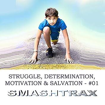 Struggle, Determination, Motivation And Salvation, Vol. 1