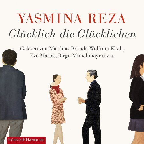 Glücklich die Glücklichen                   By:                                                                                                                                 Yasmina Reza                               Narrated by:                                                                                                                                 Matthias Brandt,                                                                                        Wolfram Koch,                                                                                        Eva Mattes,                   and others                 Length: 4 hrs and 59 mins     Not rated yet     Overall 0.0