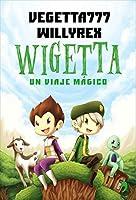 Wigetta. Un viaje mágico