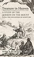 Treasure in Heaven: A Study of the Sermon on the Mount Using the Four Senses of Scripture