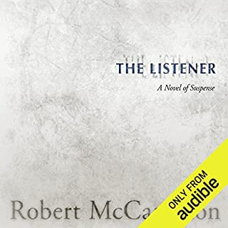 The Listener                   By:                                                                                                                                 Robert R. McCammon                               Narrated by:                                                                                                                                 Marc Vietor                      Length: 10 hrs and 27 mins     1,979 ratings     Overall 4.3