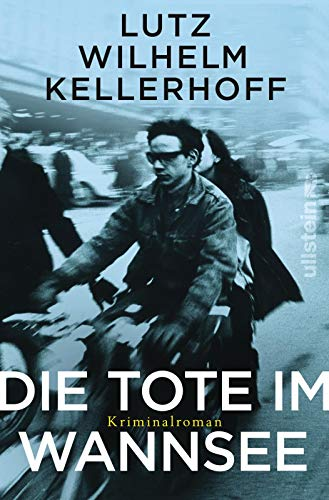 Die Tote im Wannsee: Kriminalroman (Wolf Heller ermittelt, Band 1)