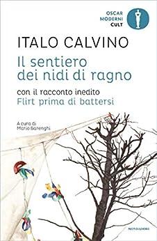Il sentiero dei nidi di ragno (Oscar opere di Italo Calvino Vol. 6) (Italian Edition) by [Italo Calvino]