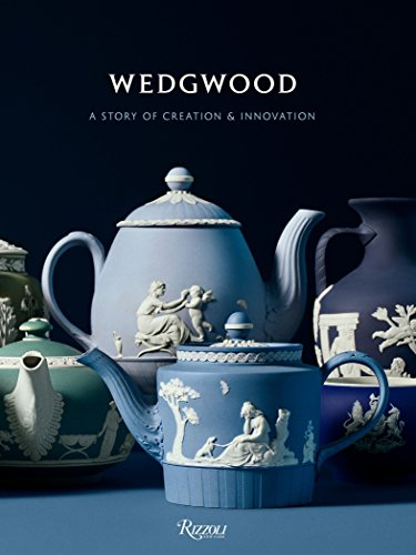 Wedgwood: A Story of Creation & Innovation: A Story of Creation and Innovation