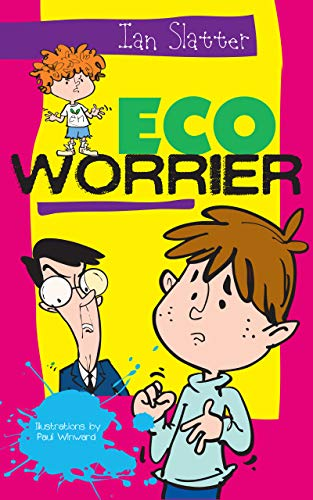 Eco Worrier: A very funny adventure for 9-13 year olds (Marty Marsh Book 1) by [Ian Slatter, Paul Winward]