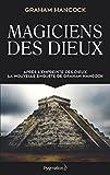 Magiciens des dieux - La sagesse oubliée de la civilisation terrestre perdue (ENIGMES DE L'HI) - Format Kindle - 11,99 €