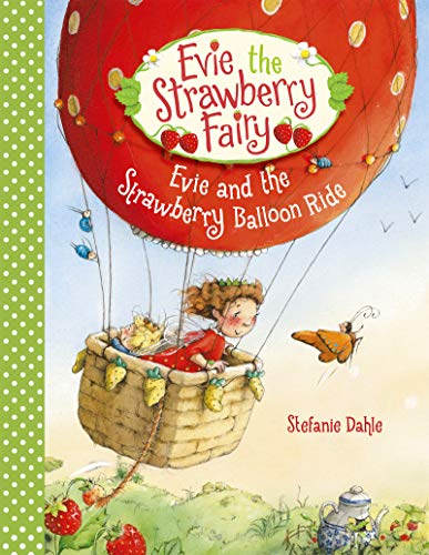 Evie and the Strawberry Balloon Ride (Evie the Strawberry Fairy)