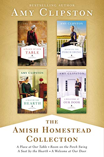 The Amish Homestead Collection: A Place at Our Table, Room on the Porch Swing, A Seat by the Hearth, A Welcome at Our Door (An Amish Homestead Novel)