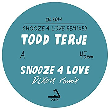 Snooze 4 Love (Remixed)