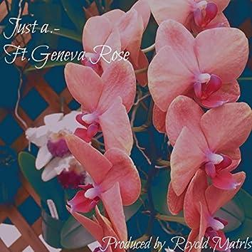 Just a.. (feat. Geneva rose miller)