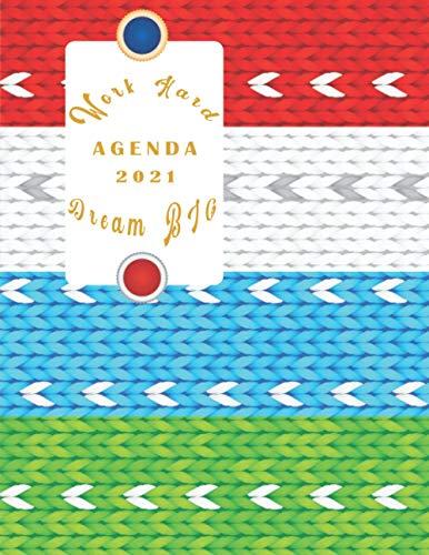 Work Hard Dream Big: Agenda 2021: 2021 Planificador de 52 semanas, Planificador diario de 12 meses, libreta, anotar, agenda y diario personal, Agenda de gestión de objetivos...diseño colorido