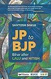 JP to BJP: Bihar after Lalu and Nitish