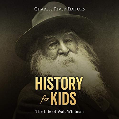 History for Kids: The Life of Walt Whitman audiobook cover art
