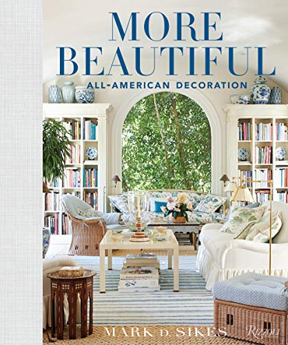Compare Textbook Prices for More Beautiful: All-American Decoration  ISBN 9780847862269 by Sikes, Mark D.