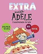 Extra Mortelle Adèle T2 - L'ANNIVERSAIRE DE JADE de M. TAN