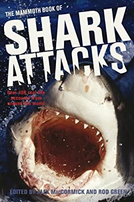 The Mammoth Book of Shark Attacks (Mammoth Books)