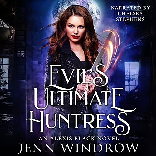 Evil's Ultimate Huntress Audiobook By Jenn Windrow cover art