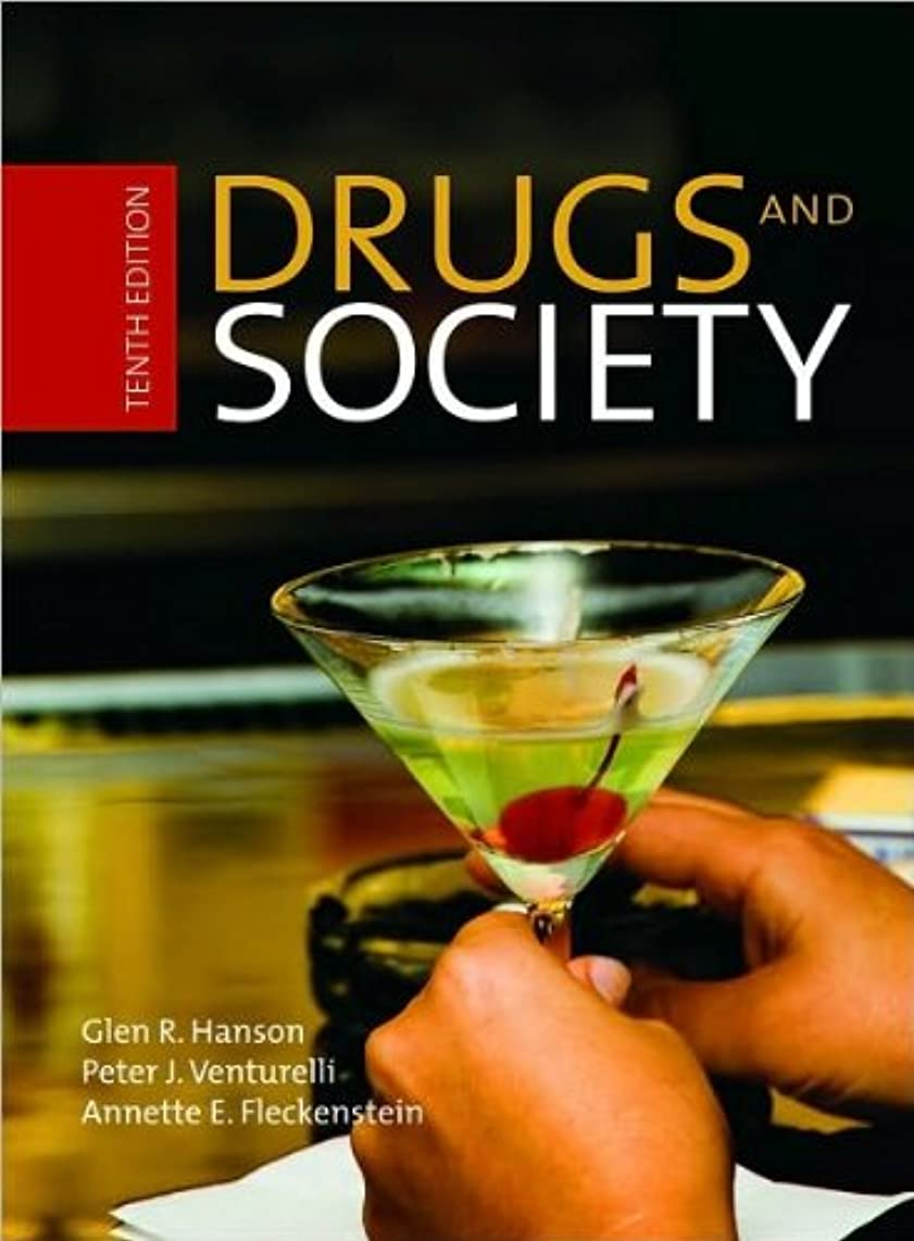 Drugs and Society (text only) 10th (Tenth) edition by G. Hanson,P. Venturelli,A. Fleckenstein