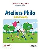 Ateliers Philo à la maison - Préface d'Edwige Chirouter. Dès 7 ans.