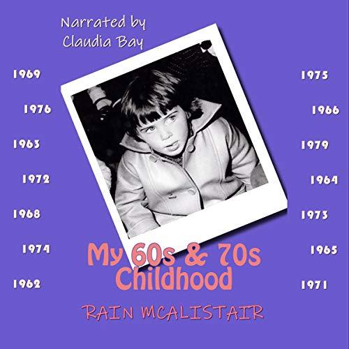 My 60s & 70s Childhood audiobook cover art