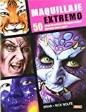 Maquillaje extremo / Extreme Facepainting: 50 caras de amigos y de pocos amigos pintadas paso a paso / 50 Friendly & Fiendish Step-by-Step Demos by Brian Wolfe (2011-10-06)