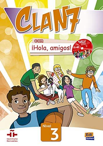 Clan 7 Con ¡hola, Amigos! Level 3 Libro del Alumno + CD-ROM