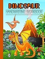 Dinosaur Handwriting Workbook: Books for Kids Ages 3-5, Letter Tracing Book for Preschoolers,Kindergarten Workbook