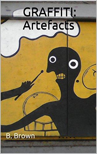 GRAFFITI: Artefacts (Graffiti Photo Trips Book 1) (English Edition)