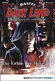 Logan Dee: Dark Land - Folge 21: Die Erbin der Hexe