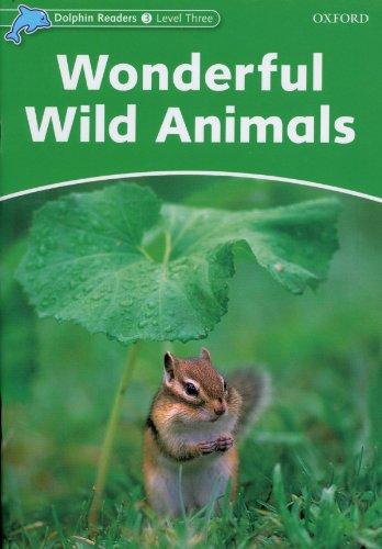 Dolphine 3. Wonderful Wild Animals: Level 3: 525-Word Vocabulary Wonderful Wild Animals