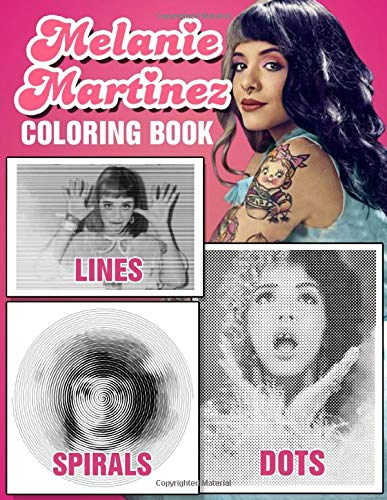 Melanie Martinez Dots Lines Spirals Coloring Book: Great Gift for Teens Fan and Adults Melanie Martinez