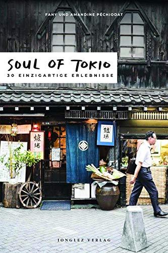 Soul of Tokio: 30 einzigartige Erlebnisse