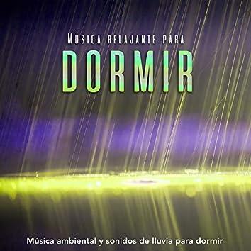 Música relajante para dormir: Música ambiental y sonidos de lluvia para dormir