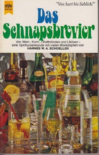 Das Schnapsbrevier. Von Wein-, Korn-, Obstbränden und Likören – eine Spirituosenkunde mit vielen Mixrezepten
