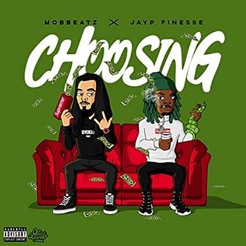Choosing (feat. Jayp Finesse)