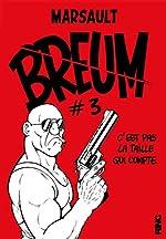 Breum Tome 3 - C'est Pas La Taille Qui Compte de Marsault