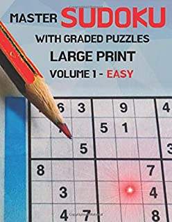 Master Sudoku With Graded Puzzles Large Print Volume 1 - Easy