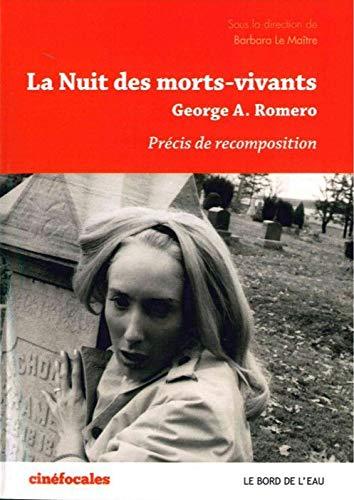 La Nuit des morts-vivants, George Romero : Précis de recomposition