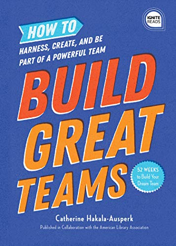 Build Great Teams: How to Harness, Create, and Be Part of a Powerful Team (Ignite Reads)の詳細を見る